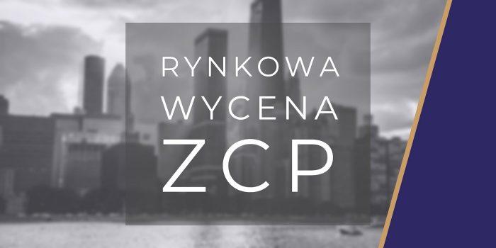 Rynkowa wycena ZCP