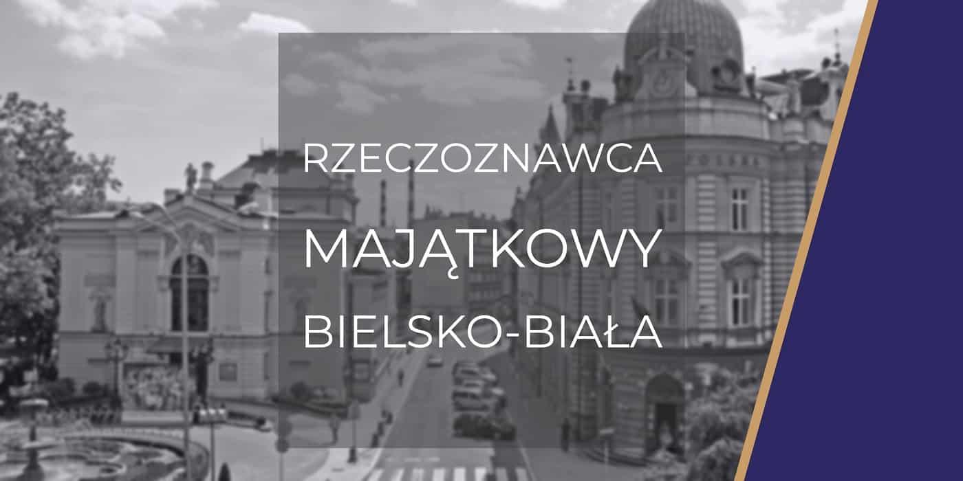 Rzeczoznawca Bielsko-Biała