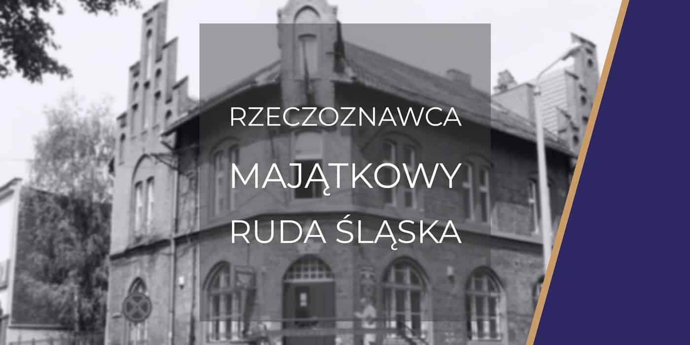 Rzeczoznawca Ruda Śląska